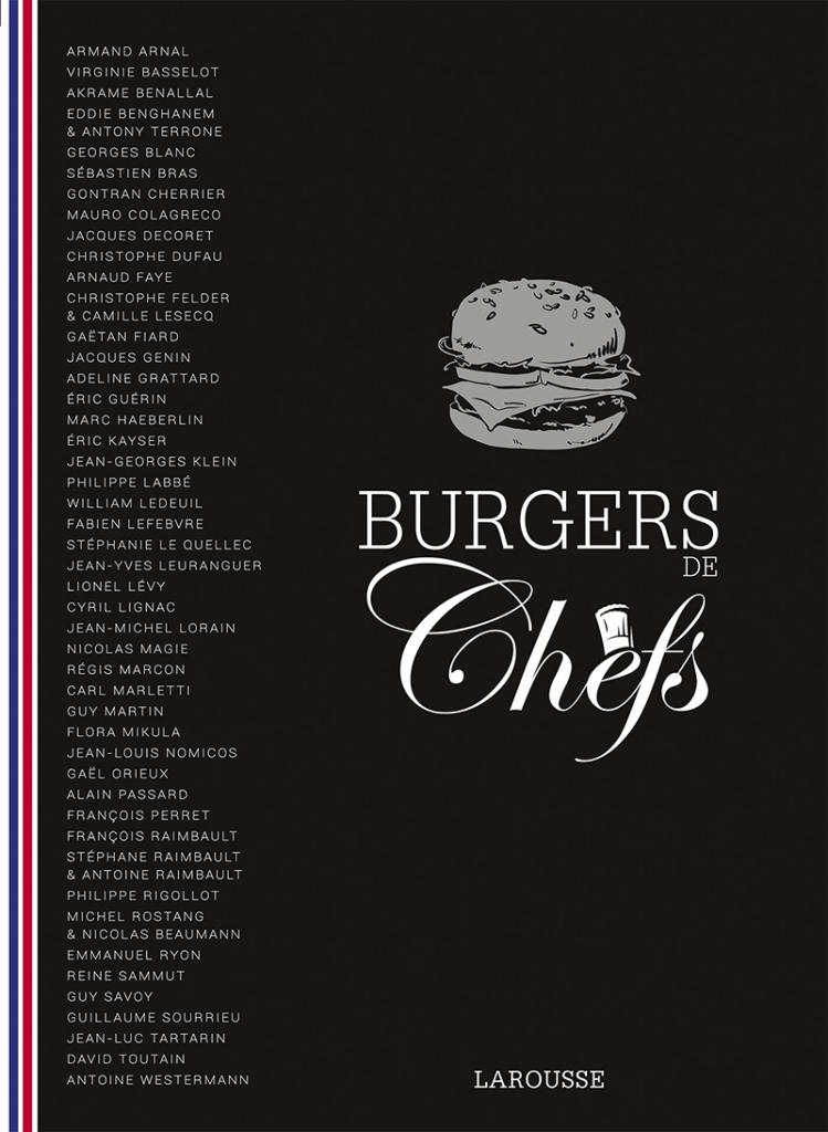 Burgers de Chefs par Thérèse Rocher – Larousse -  Photographies de Delphine Amar-Constantini