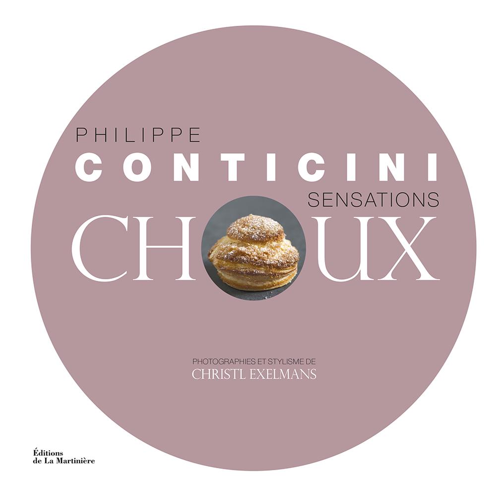 Sensations Choux de Philippe Conticini, Editions de La Martinière - Photographies de Christl Exelmans