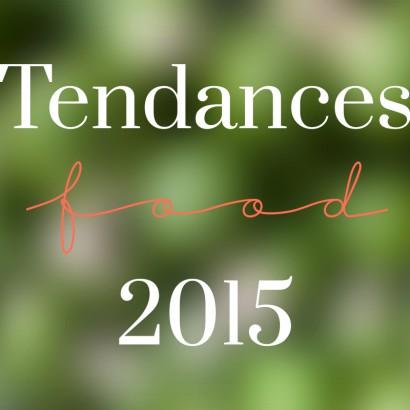 Tendances Food 2015 © Tendance Food
